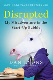Book Review: Disrupted by Dan Lyons