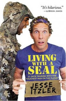 Book Review: Living with a SEAL by Jesse Itzler