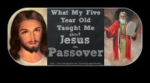 What My Five Year Old Taught Me About Jesus on Passover