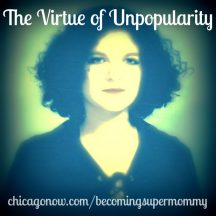 The Virtue of Unpopularity