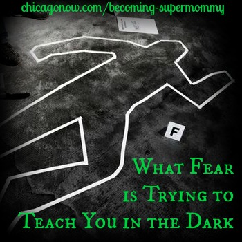 What Fear is Trying to Teach You in the Dark