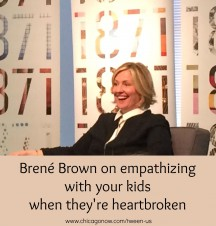 Advice from Brené Brown on empathizing with your kids when they're heartbroken