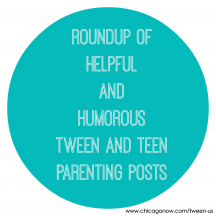 Roundup of helpful and humorous tween and teen parenting posts