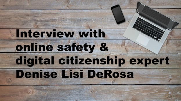Interview with online safety expert Denise Lisi DeRosa