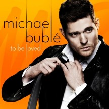"First Time Dad Michael Buble' Scores Big with ""To Be Loved"""