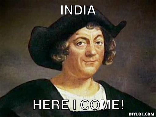 Christopher Columbus was just a wise guy with a boat