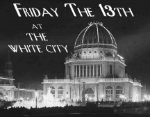 The 1893 World's Columbian Exposition could not escape Friday the 13th