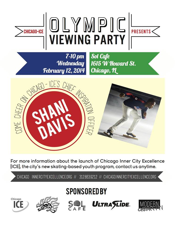 "The Sol Cafe Facebook Page says ""We are so very honored to host the official private viewing party for US Speedskating 2-time Olympian Shani Davis. It's going to be amazing to connect his beginnings at Evanston Speed Skating Club with his youngest supporters at Family Matters Chicago! Sol Café does Sochi 2014 Winter Games!"""