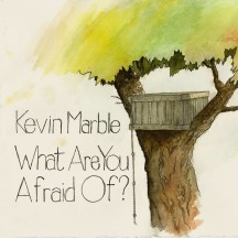 Introducing Kevin Marble: What Are You Afraid Of?