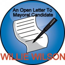 An Open Letter to Chicago mayoral candidate Willie Wilson--PLEASE STOP NOW!