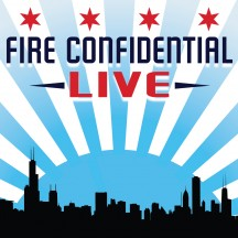 Fire Confidential Live podcast with guest Nelson Rodriguez