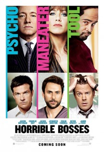 Movie Review - Horrible Bosses (***1/2 out of 5)