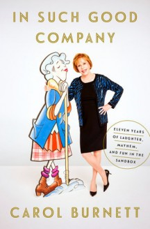 Steven's Book Reviews: In Such Good Company by Carol Burnett (Crown Archetype, 2016)