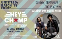 @UntitledChicago Presents a Labor Day Eve Soiree with Chicago's @HeyChamp and DJ @GregCorner