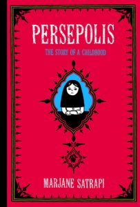 Persepolis by Marjane Satrapi - An autobiographical comic about a girl growing up in Iran during the Islamic Revolution.