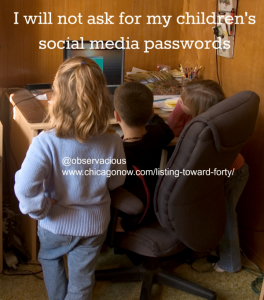 3 reasons I will not ask for my children's social media passwords