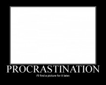 Eight Signs You're Procrastinating