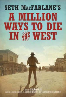 A Million Ways to Die in the West: A Raunchy, Raucous Read