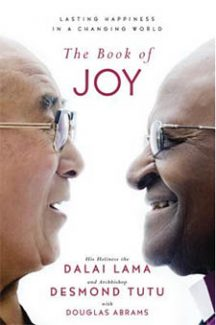 What is Joy and How Can I Get Some: Truth Telling from the Dalai Lama and Desmond Tutu