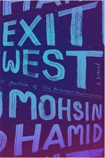 Choose that Door Carefully: Exit West by Mohsin Hamid
