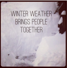 Winter weather brings people together