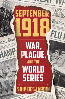 New Book Examines Earth Shattering Events Surrounding 1918 World Series