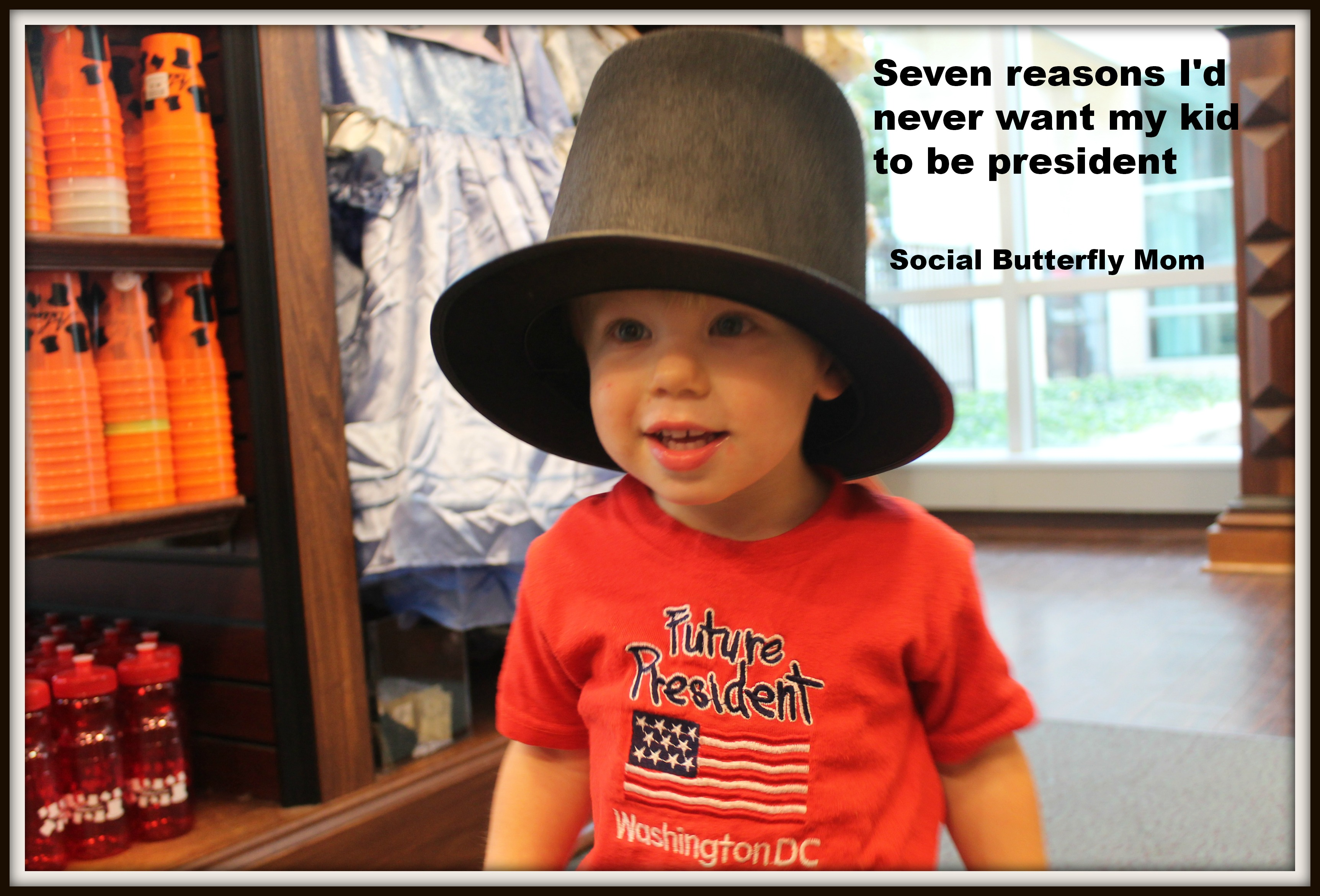 Seven reasons I'd never want my kid to be president
